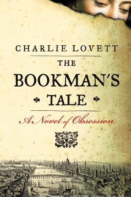The Bookman'sTale by Charlie Lovett