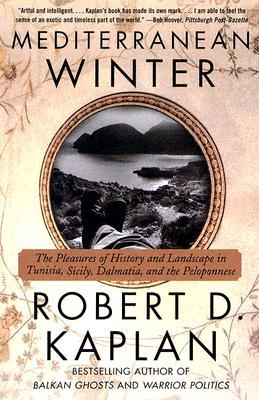 Mediterranean Winter by Robert Kaplan