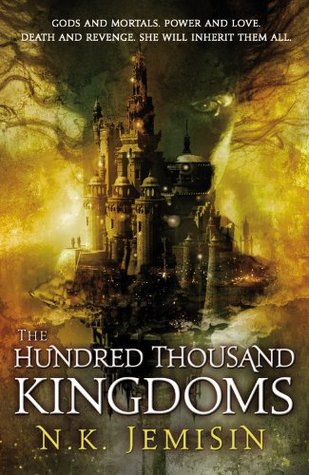 Hundred Thousand Kingdoms by N.K. Jemisin