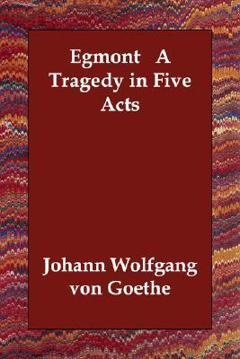 Egmont by Johann Goethe