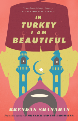 In Turkey I am Beautiful by Brendan Shanahan
