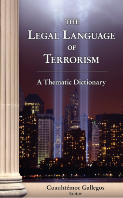 The Legal Language of Terrorism by Cuauhtemoc Gallegos
