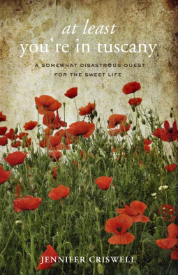 At Least You're in Tuscany by Jennifer Crisewell