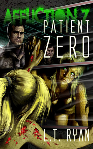 Affliction Z: Patient Zero by L.T. Ryan