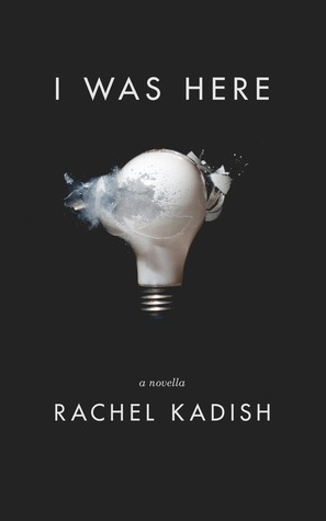 I Was Here by Rachel Kadish