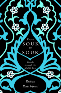 From Souk to Souk by Robin Ratchford
